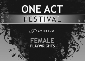 One-Act Festival Showcases Women's Playwriting