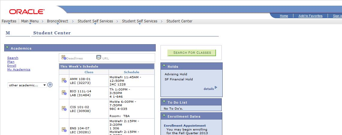 Once you are in the Student Center, the registration process should be the same as in BroncoDirect.