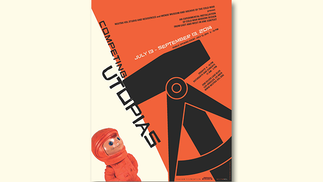 "A poster for the ""Competing Utopias"" showcase at the Neutra VDL Research House managed by the College of Environmental Design."