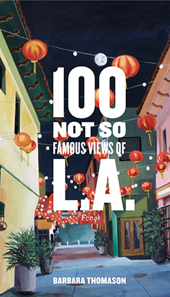 """Book cover of """"100 Not So Famous Views of L.A."""" by art department lecturer Barbara Thomason"""