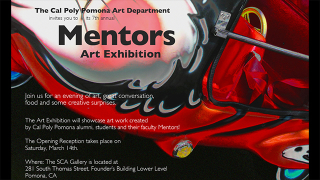 The Cal Poly Pomona art department will host the seventh annual Mentors Art Exhibition at the SCA Gallery in Downtown Pomona, beginning with an opening reception March 14.