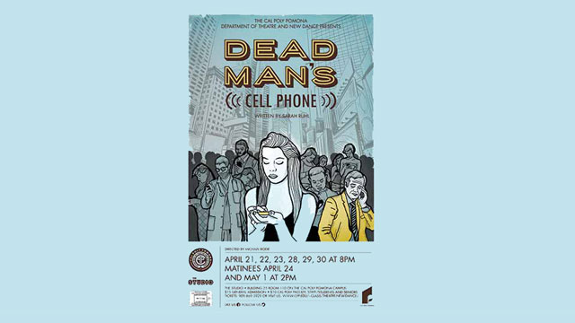 "The production of ""Dead Man's Cell Phone"" opens April 21 in the Studio Theater."