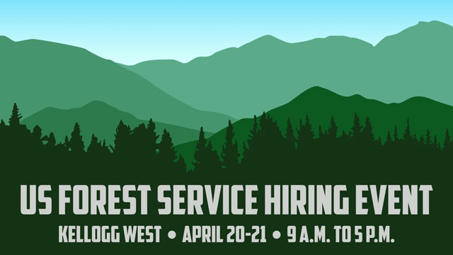The U.S. Forest Service is holding a hiring event on campus April 20 and 21.