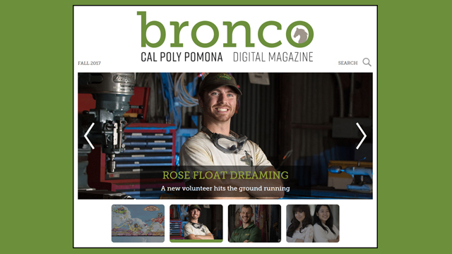 Bronco Digital Magazine is an evolution in sharing the Cal Poly Pomona story through a rich, interactive experience.