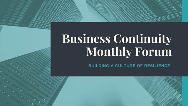 The Office of Institutional Risk, Department of Risk Management will host monthly Business Continuity Forums.