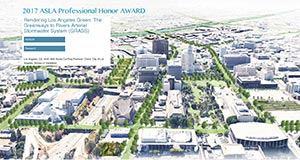 Graduate students in the Masters in Landscape Architecture Studio (MLA 606) win an American Society of Landscape Architecture Honor Award (2017) for their proposal Rendering Los Angeles Green: The Greenways to Rivers Arterial Stormwater System (GRASS).