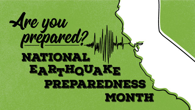 April is National Earthquake Preparedness Month.