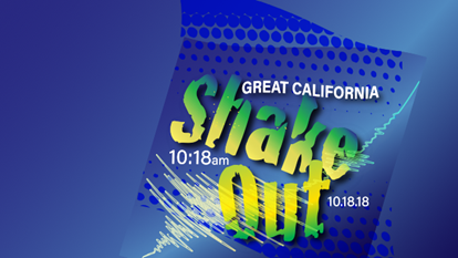 The Great California Shake out takes place on 10/18.