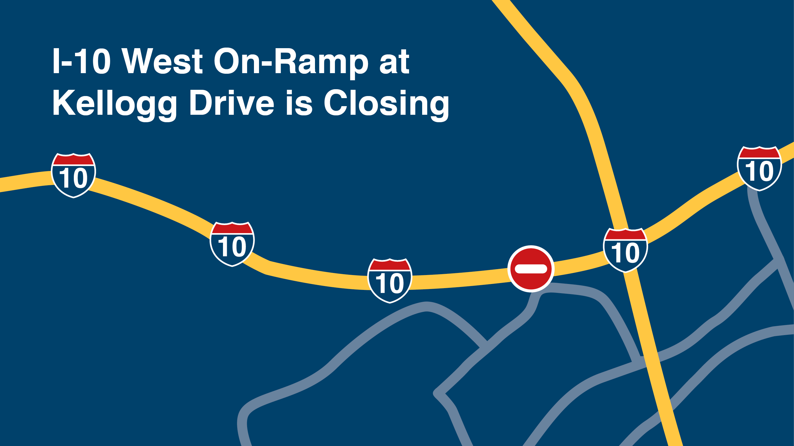 The westbound San Bernardino Freeway (I-10) on-ramp at Kellogg Drive will be closing.