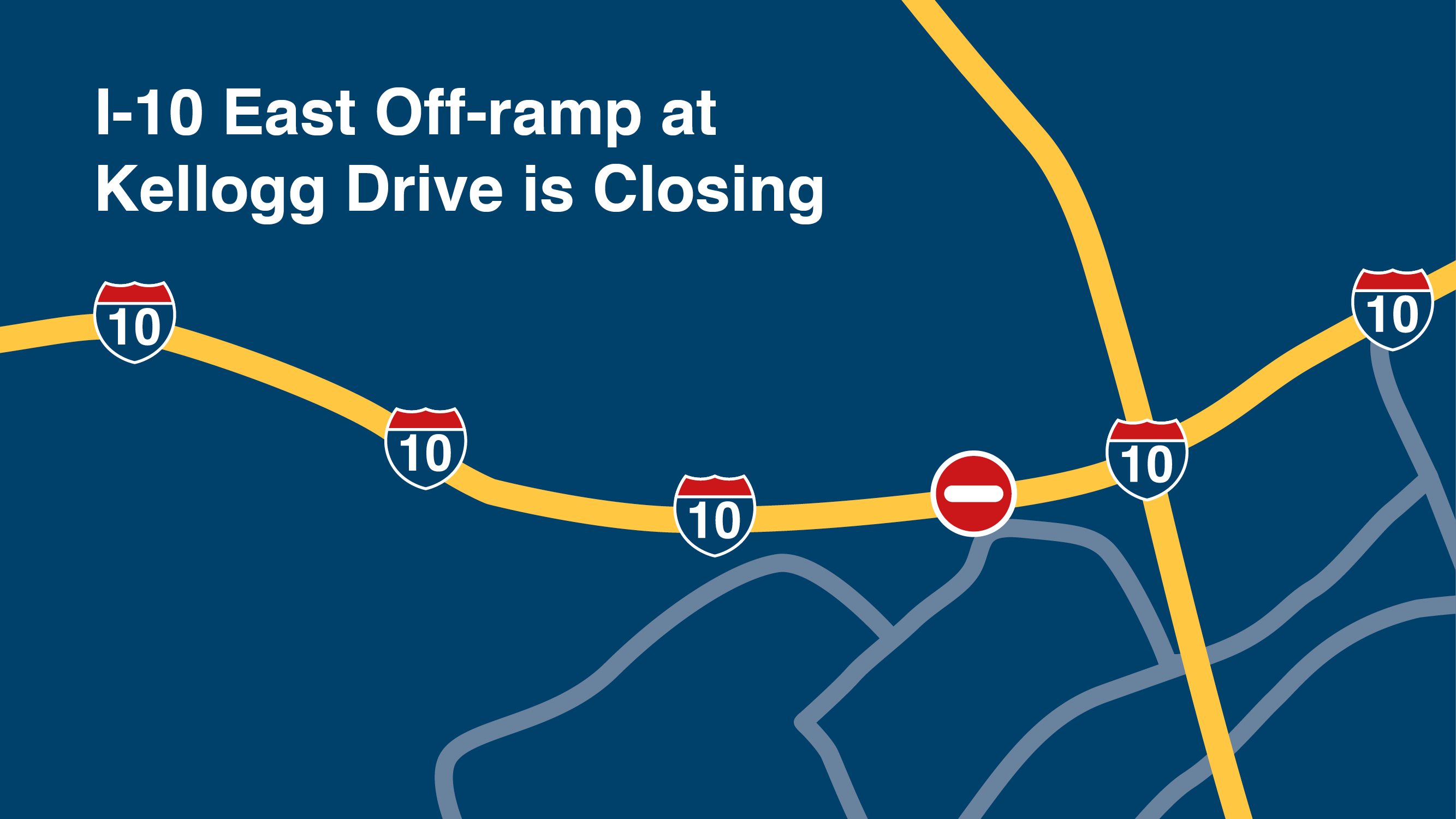 Kellogg East Off-Ramp is Closing.