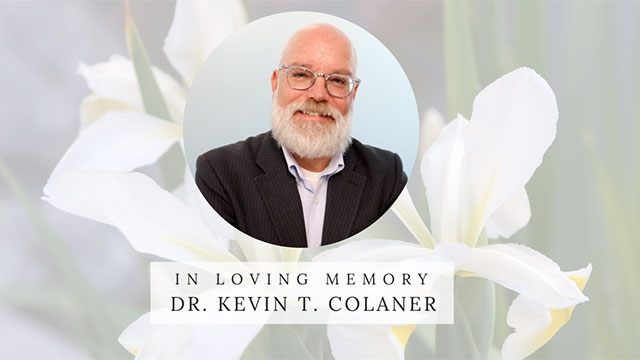 In Loving Memory of Dr. Kevin T. Colaner