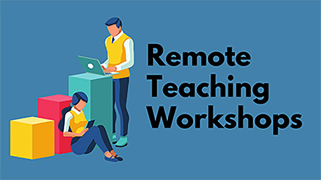 Graphic with the words Remote Teaching Workshops as the title