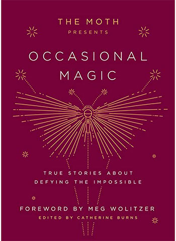 Book cover of The Moth Presents: Occasional Magic